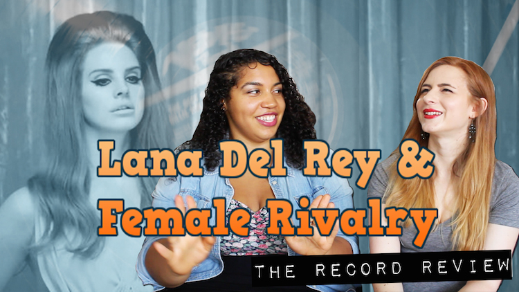 RR- lana del rey female rivalry